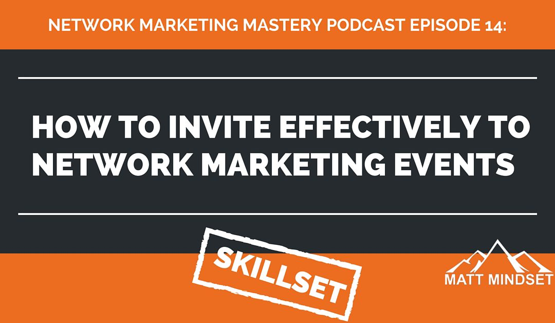 14: How to Invite Effectively to Network Marketing Events