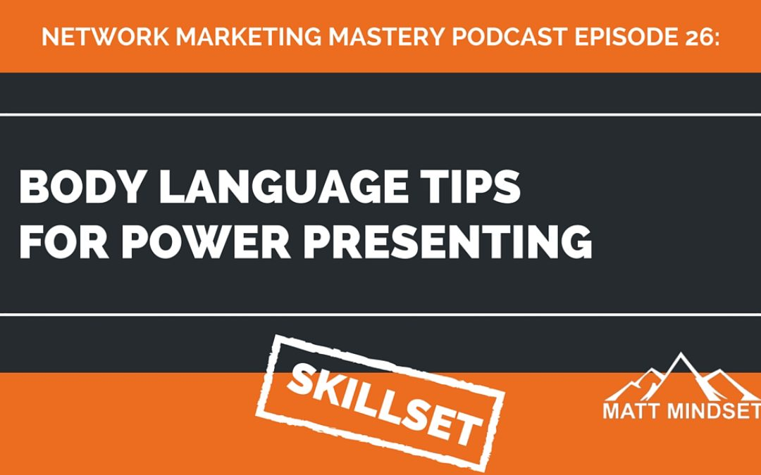 26: Body Language Tips For Power Presenting