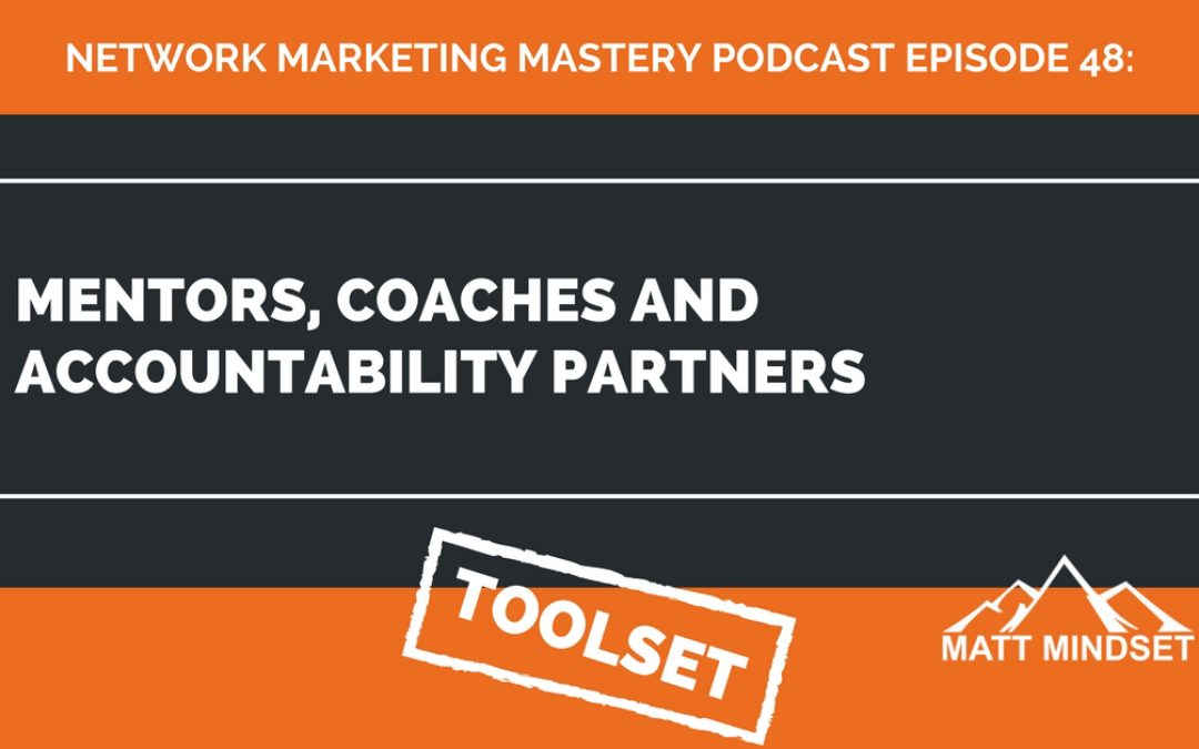 48: Mentors, Coaches and Accountability Partners
