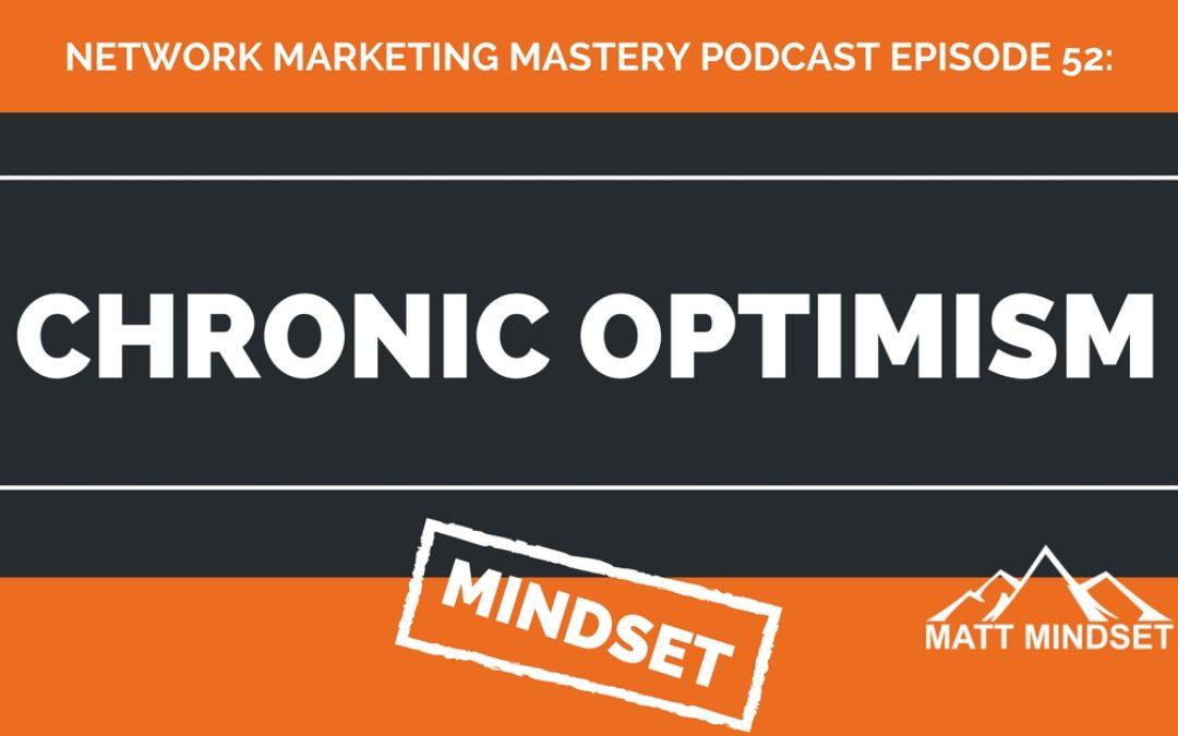 52: Chronic Optimism
