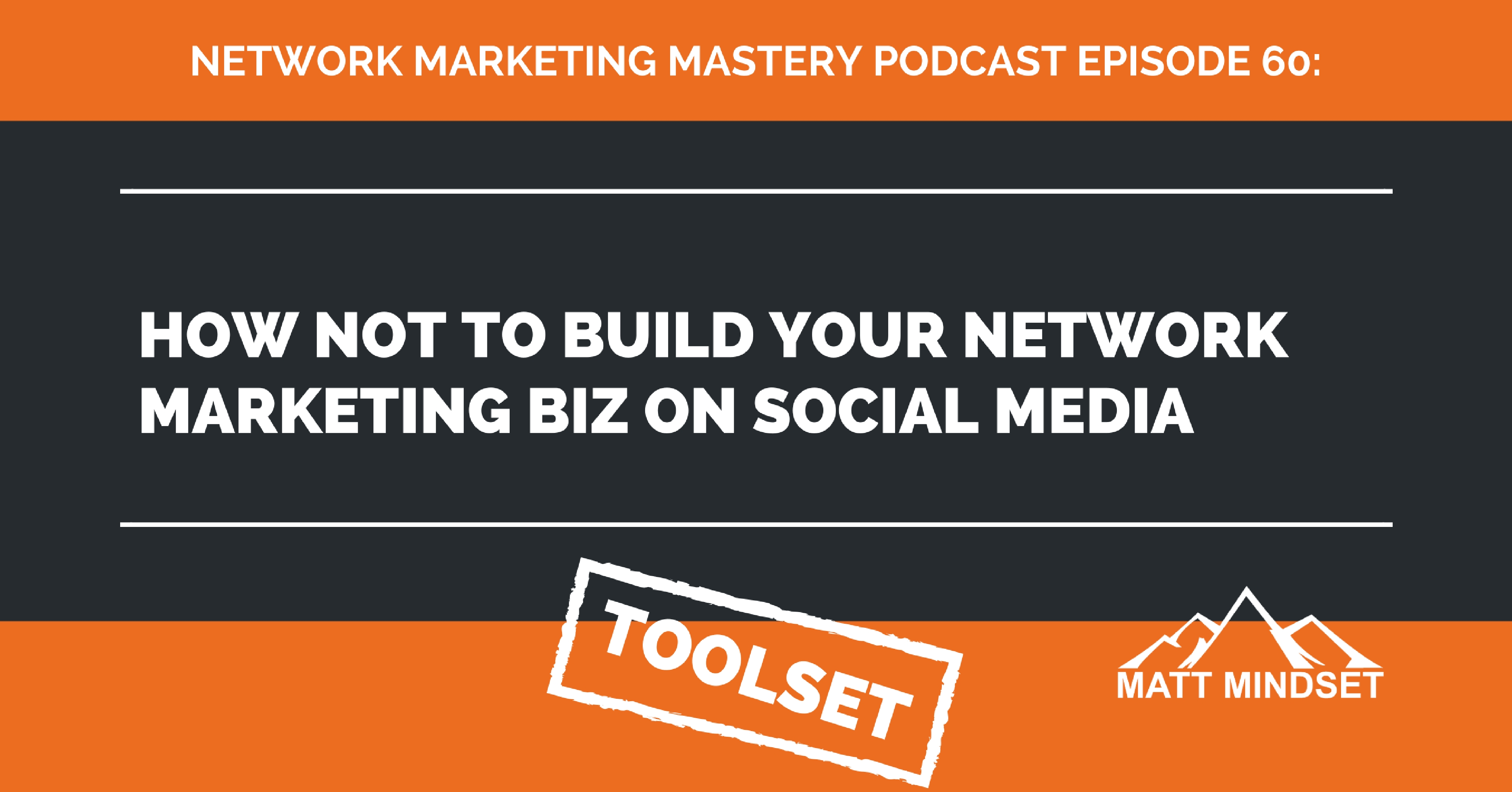60 How Not To Build Your Network Marketing Biz On Social