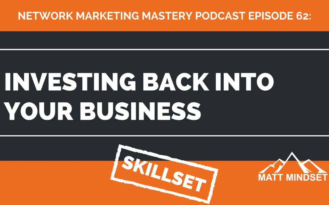 62: Investing Back Into Your Business