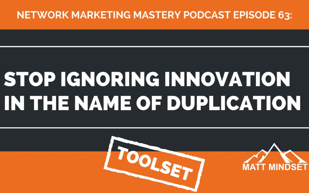 63: Stop Ignoring Innovation in The Name of Duplication [Exciting Announcement]