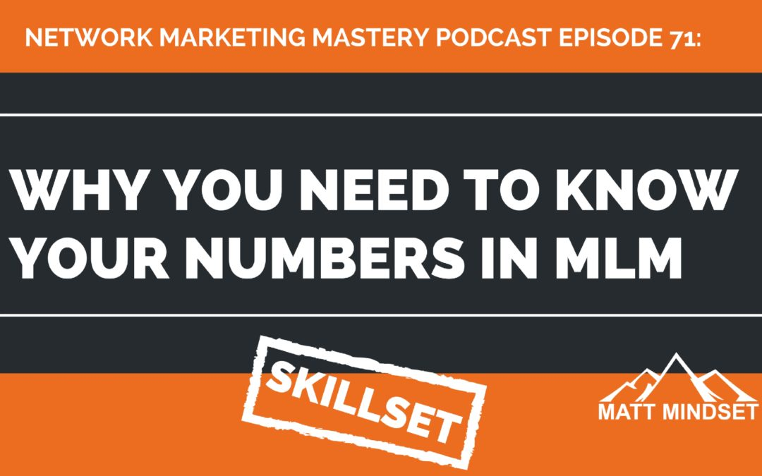 71: Why You NEED to Know Your Numbers in MLM