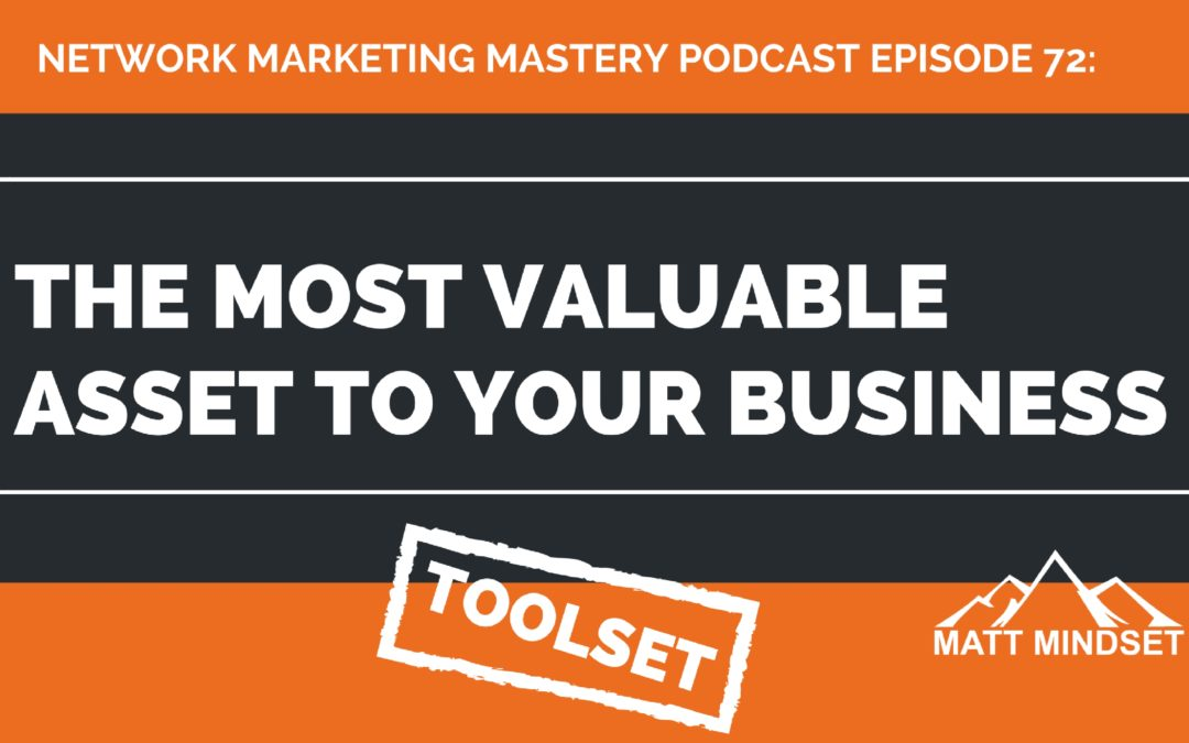 72: The Most Valuable Asset You Own
