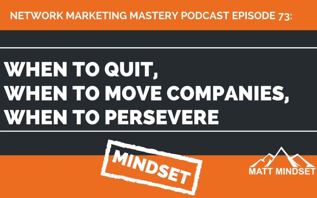 73: When to Quit, When to Move Companies, When to Persevere