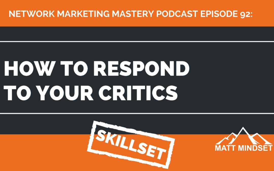 92: How to Respond to Your Critics