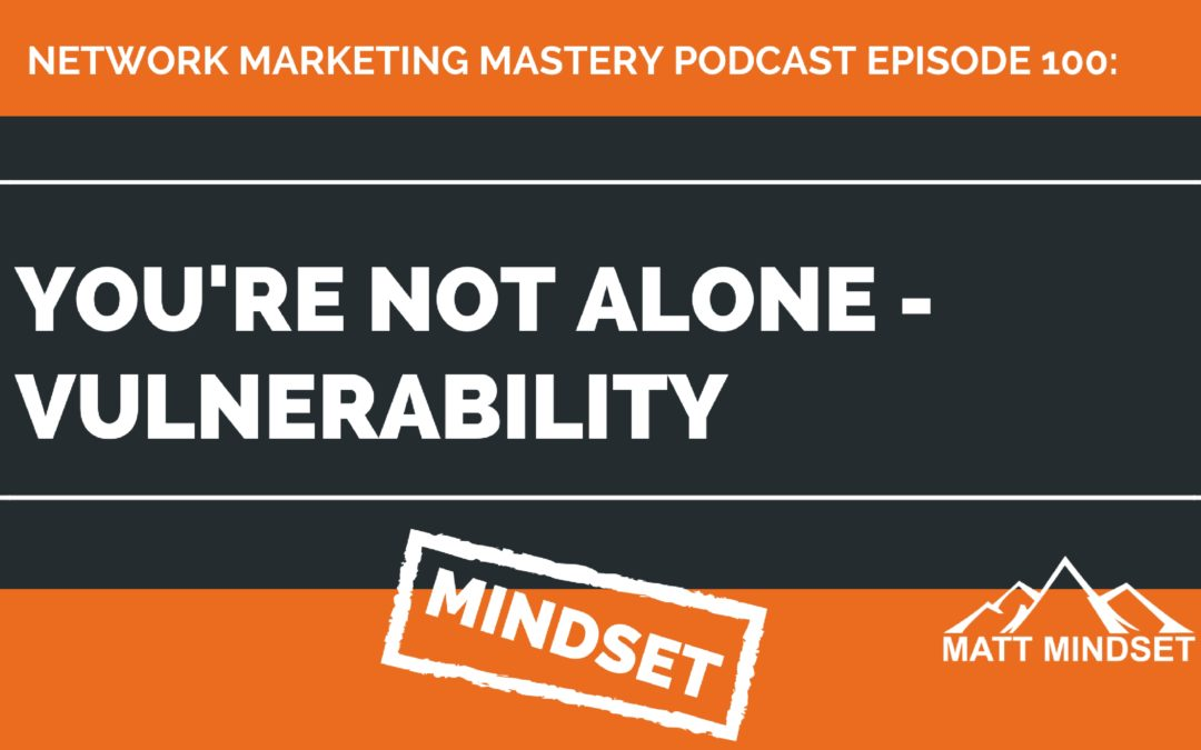 100: You're Not Alone – Vulnerability