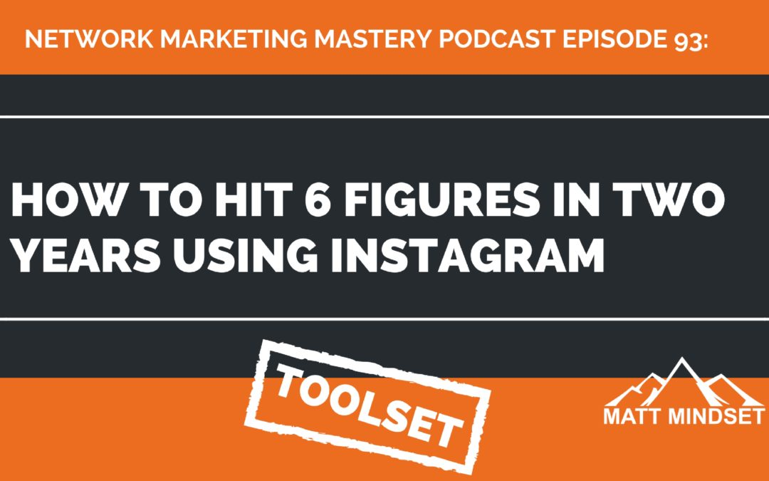 93: How to Hit 6 Figures in Two Years Using Instagram