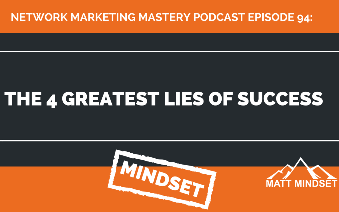 94: The 4 Greatest Lies of Success