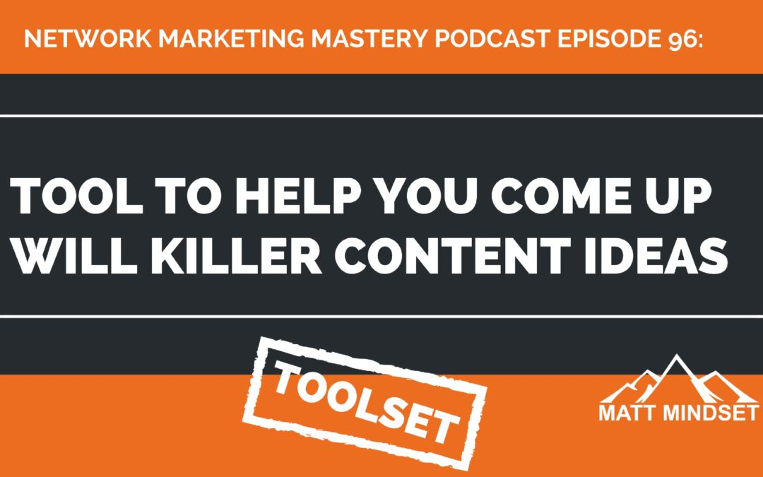 96: Tool to Help You Come Up Will Killer Content Ideas