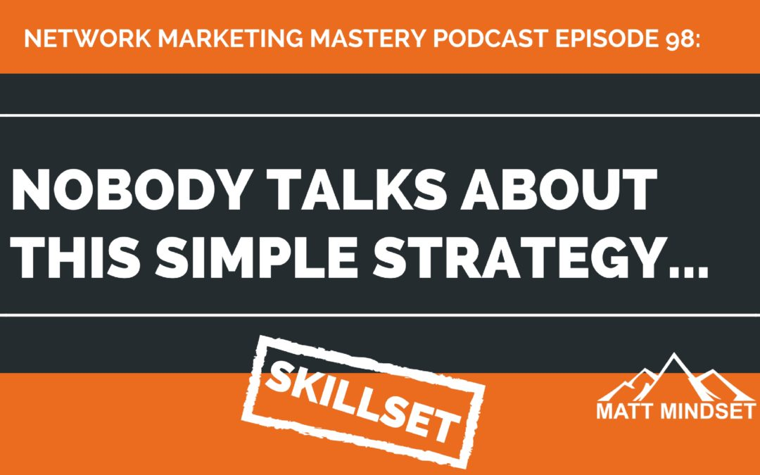 98: Nobody Talks About This Simple Strategy