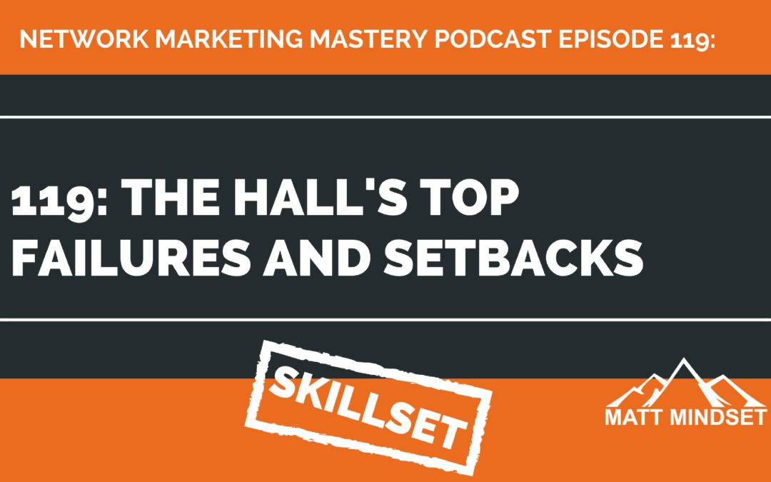 119: The Hall's Top Failures and Setbacks