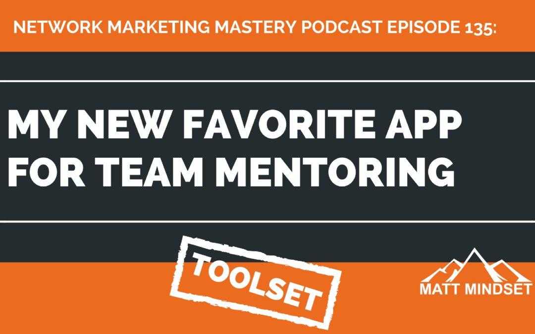 135: My New Favorite App For Team Mentoring