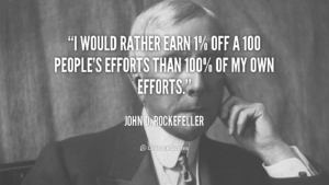 quote-John-D.-Rockefeller-i-would-rather-earn-1-off-a-42324