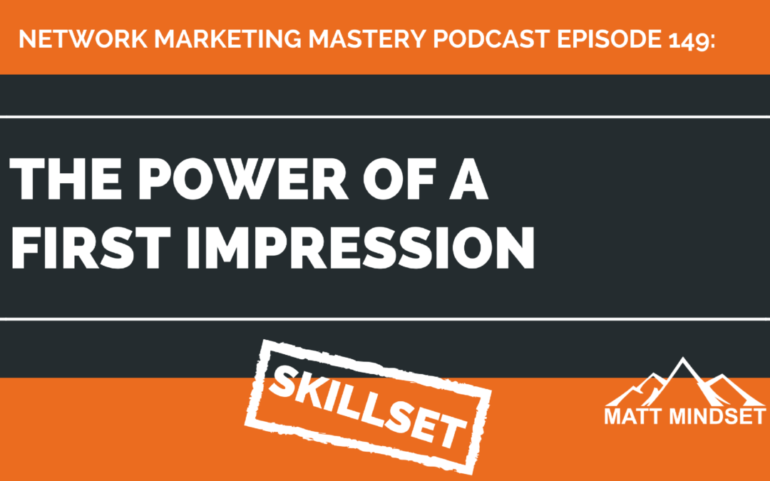 149: The Power of a First Impression