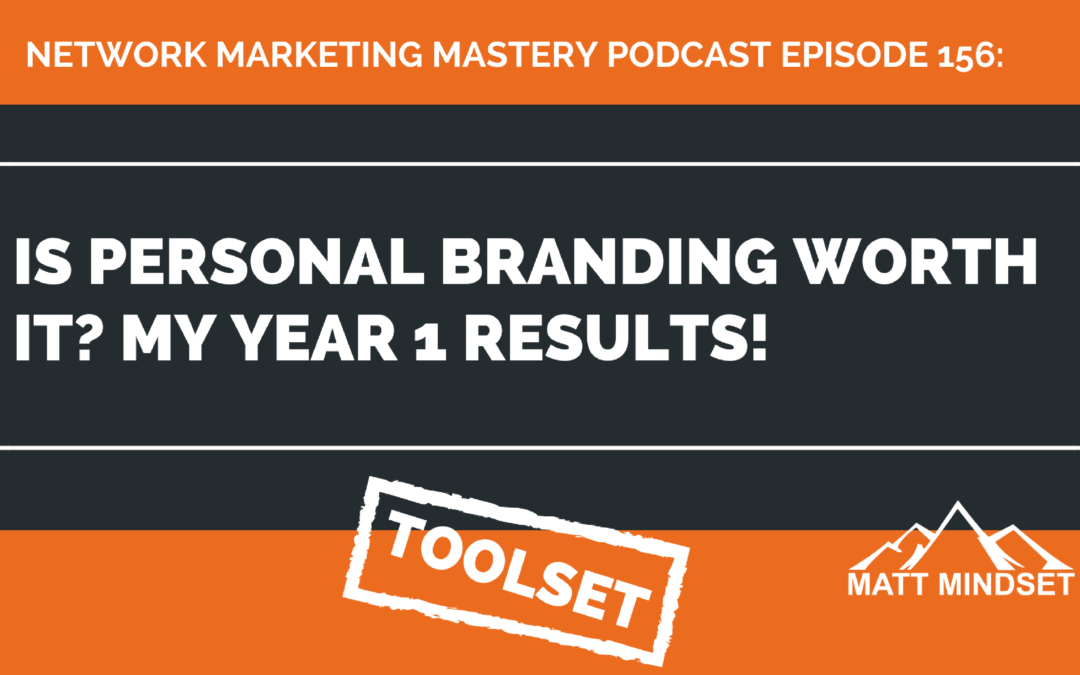 156: Is Personal Branding Worth It? My Year 1 Results!