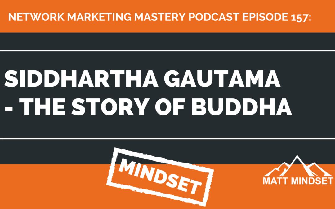 157: Siddhartha Gautama – The Story of Buddha