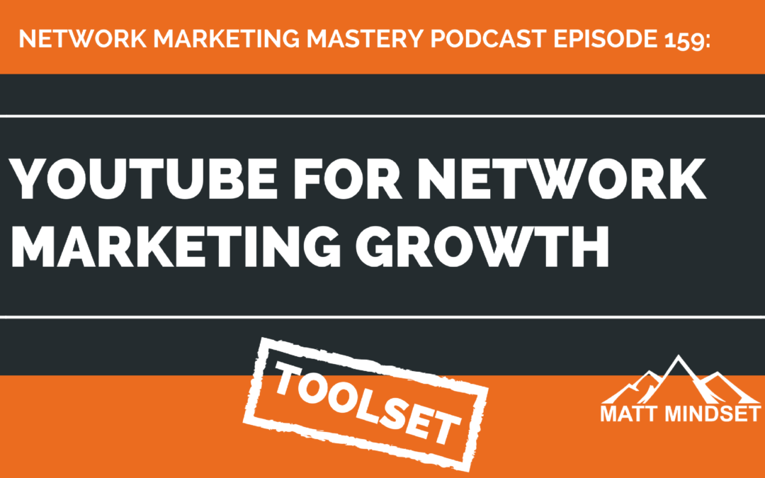 159: YouTube For Network Marketing Growth