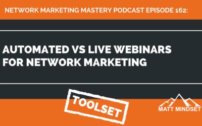 162: Automated Webinars vs Live Webinars For Network Marketing