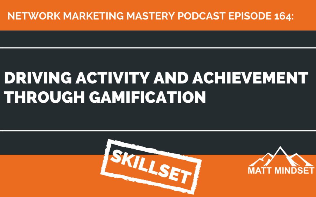 164: Driving Activity and Achievement Through Gamification