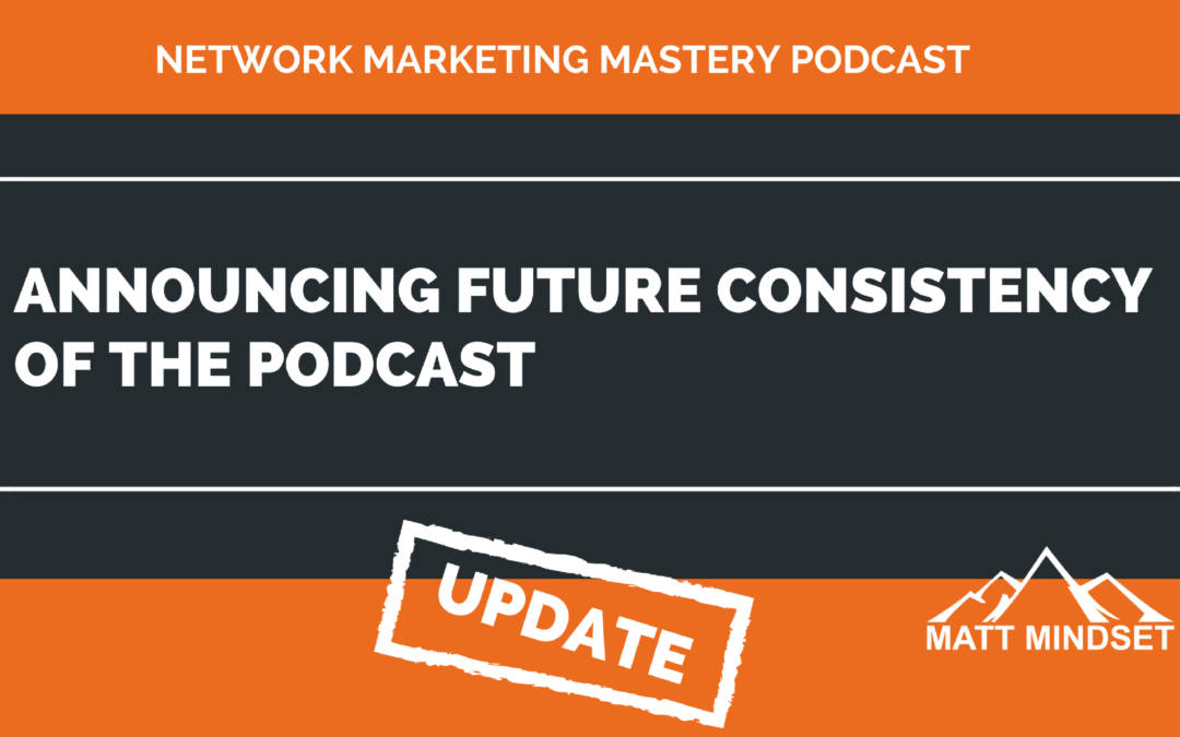 Announcing Future Consistency of the Podcast