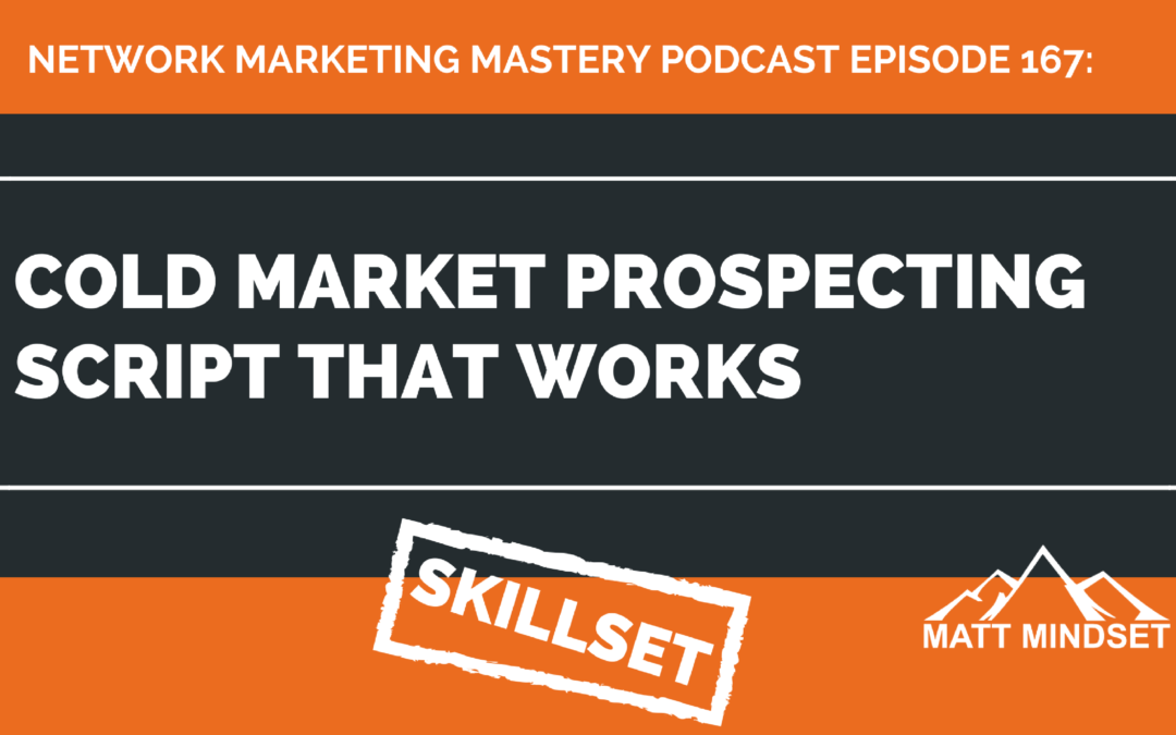 167: Cold Market Prospecting Script That Works