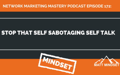 172: Stop That Self Sabotaging Self Talk