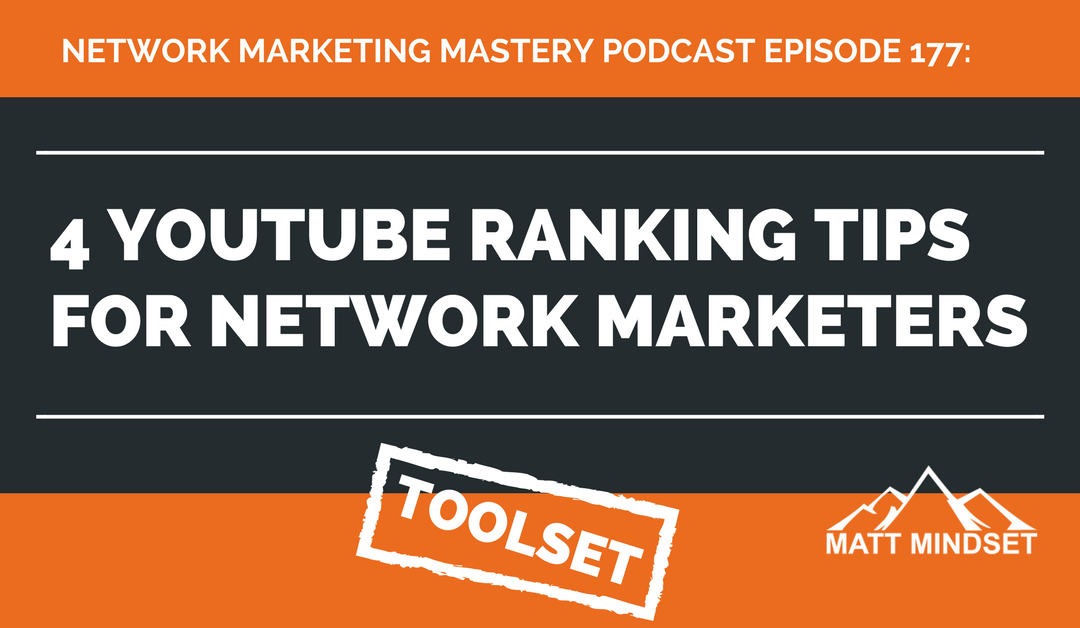 177: 4 YouTube Ranking Tips For Network Marketers